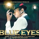 Yo Yo Honey Singh in his Song Blue Eyes