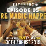 "Watch Online the Final Episode of TVF Pitchers, ""Where Magic Happens"""
