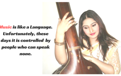 Music is like a Language. Unfortunately, these days it is controlled by people who can speak none - Soumita Saha